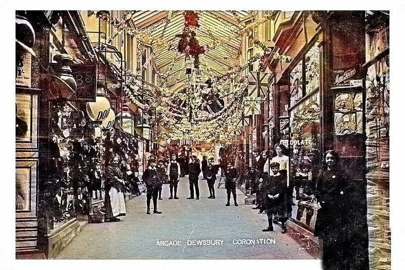 1902 Coronation Dewsbury Arcade - 3 years after its completion